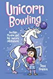 Phoebe and Her Unicorn 9: Unicorn Bowling: Another Phoebe and Her Unicorn Adventure