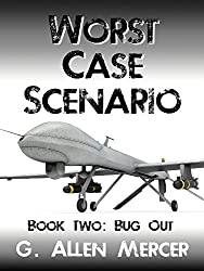 Worst Case Scenario - Bug Out: Book 2: Bug Out