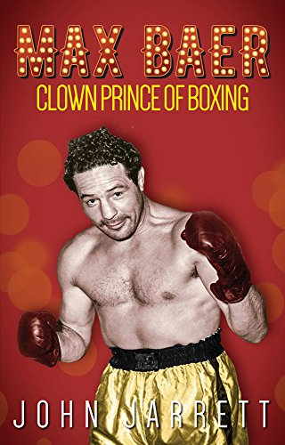 Max Baer: Clown Prince of Boxing Test