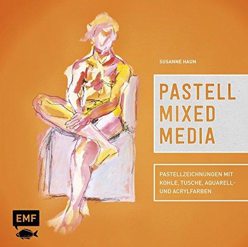 Pastell Mixed Media: Pastellzeichnungen mit Kohle, Tusche, Aquarell- und Acrylfarben (Pastell-malerei)