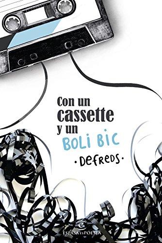 Con un cassette y un BOLI BIC (ESPASAesPOESÍA) por Defreds - Jose Á. Gómez Iglesias