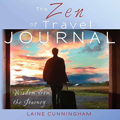 The Zen of Travel Journal: Large journal, lined, 8.5x8.5 (Zen for Life Journal, Band 5)