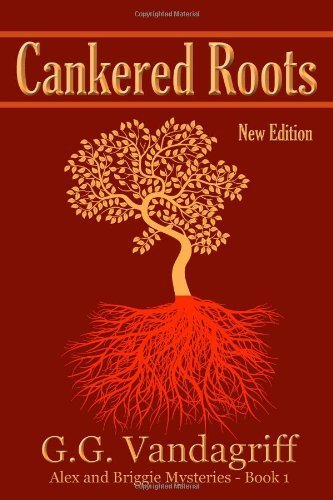 Cankered Roots - New Edition: Book One of The Alex & Briggie Mysteries Paperback September 22, 2011