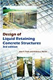 Design of Liquid Retaining Concrete Structures: Written by John P. Forth, 2014 Edition, (3rd Revised edition) Publisher: Whittles Publishing [Hardcover]