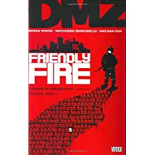 Dmz TP Vol 04 Friendly Fire by Viktor Kalvachev (Artist), Nathan Fox (Artist) › Visit Amazon's Nathan Fox Page search results for this author Nathan Fox (Artist), Riccardo Burchielli (Artist), (14-Mar-2008) Paperback