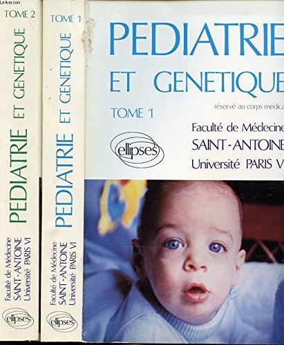 Pédiatrie et génétique Tome 1 Faculté de médecine Saint-Antoine université Paris IV