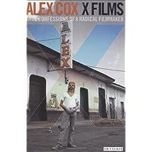 X-Films: True Confessions of a Radical Filmmaker by Alex Cox (2008) Gebundene Ausgabe