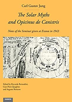 The Solar Myths and Opicinus de Canistris: Notes of the Seminar given at Eranos in 1943 (English Edition) de [Jung, C.G.]