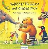 Welcher Po passt auf dieses Klo? [Gebundene Ausgabe] by Moost, Nele; Schober,...