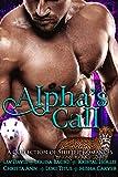 Alphas Call: A Collection of Shifter Romances (English Edition)