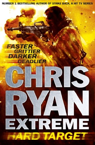 Chris Ryan Extreme: Hard Target: Faster, Grittier, Darker, Deadlier (Extreme series) por Chris Ryan