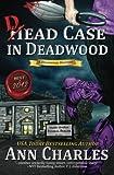 Dead Case in Deadwood: Volume 3 (Deadwood Humorous Mystery)