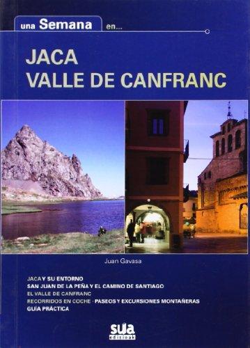 Una semana en Jaca Valle de Canfranc por Juan Gavasa Rapún