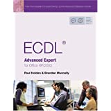 ECDL Expert: The Complete Coursebook for ECDL Advanced Modules AM3-AM6 for Office XP/2003