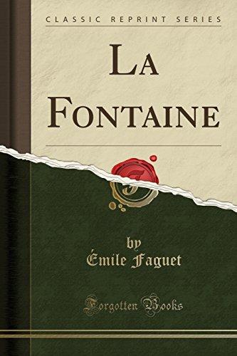 La Fontaine (Classic Reprint) par Emile Faguet