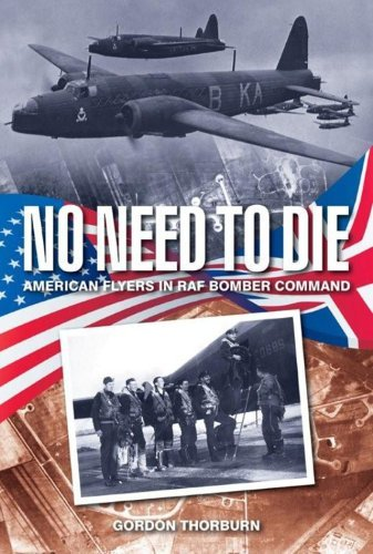 no-need-to-die-american-flyers-in-raf-bomber-command-by-gordon-thorburn-2009-12-01