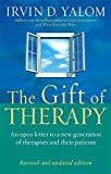 The Gift Of Therapy: An open letter to a new generation of therapists and their patie...