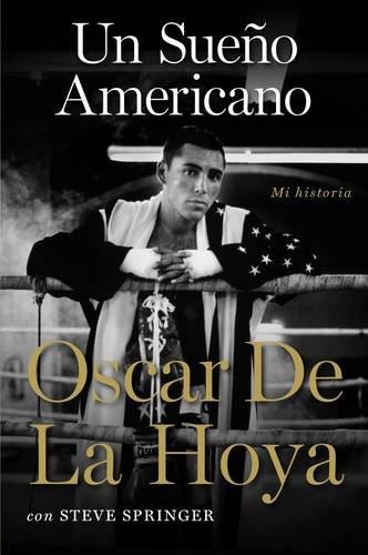 Un Sueno Americano: Mi Historia por Oscar de La Hoya