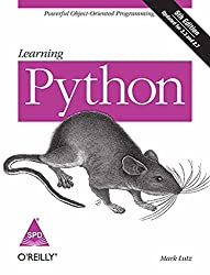 Learning Python: Powerful Object-Oriented Programming: 5th Edition