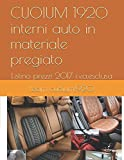 eBook Gratis da Scaricare CUOIUM 1920 interni auto in materiale pregiato Listino prezzi 2017 i v a esclusa (PDF,EPUB,MOBI) Online Italiano