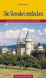 Die Slowakei entdecken: Unterwegs zwischen Donau und Hoher Tatra (Trescher-Reiseführer)