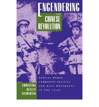 ENGENDERING THE CHINESE REVOLUTION BY (Author)Gilmartin, Christina K[Paperback]Nov-1995
