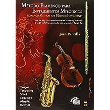 Metodo Flamenco Para Instrumentos Melodicos / Flamenco Method for Melodic Instruments: Clave De Sol Y Fa / Transposiciones En Si Bemol Y Mi Bemol-g ... for Instruments in B Flat Y E Flat