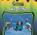 Skydiving (Extreme Sports) by John E Schindler (2005-01-01)