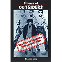 Cinema of Outsiders: The Rise of American Independent Film by Emanuel Levy (1999-09-01)