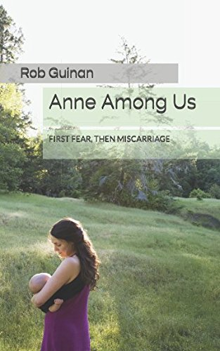 anne-among-us-first-fearthen-miscarriage-a-catholic-fathers-diary