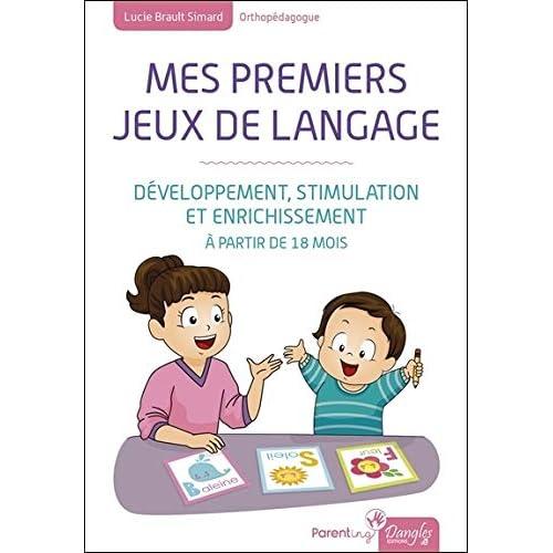 Mes premiers jeux de langage - Développement, stimulation et enrichissement - A partir de 18 mois