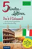 PONS 5-Minuten-Lektüren Italienisch A1 - Dov'è il Colosseo? ... und viele weitere Kurzgeschichten aus dem italienischen Alltag. Mit 20 Mind-Maps zum Wortschatzlernen.