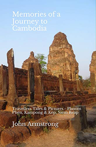 Let Loose Again - In Cambodia: Travellers Tales & Pictures - Phnom , Kampong & Kep, the Temples of Siem Reap book cover