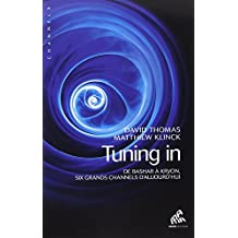 Tuning in - De Bashar à Kryon, six grands channels d'aujourd'hui