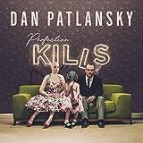 from Patlansky, Dan Perfection Kills