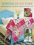 Sewing in No Time: 50 Step-by-step Weekend Projects Made Easy by Emma Hardy (2008) Paperback