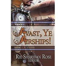Avast, Ye Airships by Amy Braun (2015-03-08)