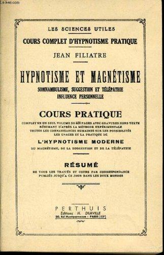 Hypnotisme et magnétisme : Cours pratique