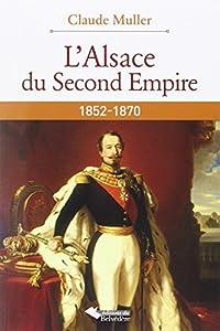 """Afficher """"L'Alsace et le Second Empire"""""""