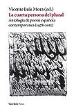 La cuarta persona del plural: Antología de poesía española contemporánea (1978-2015)