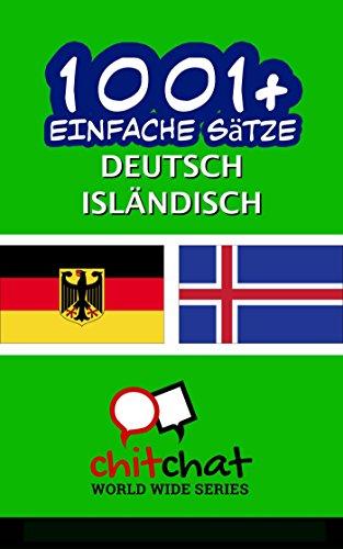 1001+ Einfache Sätze Deutsch - Isländisch