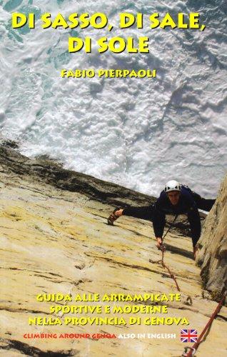 di-sasso-di-sale-di-sole-guida-alle-arrampicate-sportive-e-moderne-nella-provincia-di-genova-ediz-it
