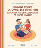 """Afficher """"Comment utiliser la langue des signes pour favoriser le développement de votre enfant"""""""