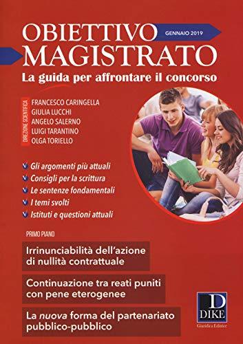 Obiettivo magistrato. La guida per affrontare il concorso (2019)