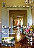 Schloß Hünnefeld - Die vier Jahreszeiten durch Küche und Garten: Lene von dem Bussche-Hünnefeld