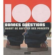 100 bonnes questions - avant de quitter ses parents