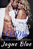 Owned by the G-Man: Billionaire Alpha Romance (Owned Series Book 5)