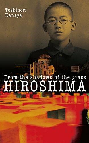 Hiroshima: From the shadows of the grass (English Edition) -