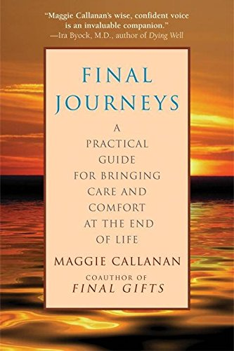final-journeys-a-practical-guide-for-bringing-care-and-comfort-at-the-end-of-life-by-author-maggie-c