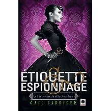 Etiquette & espionnage (Le Pensionnat de Mlle Géraldine*) (Orbit t. 1)